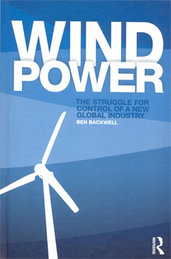 Wind Power The Struggle for Control of a New Global Industry