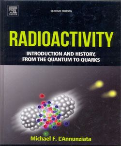 Radioactivity Introduction and History, From the Quantum to Quarks 2Ed.