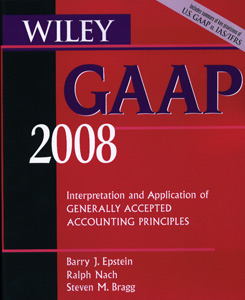Wiley Gaap: Interpretation and Application of Generally Accepted Accounting  Principles 2008