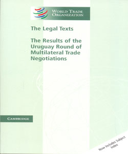 The Legal Texts The Results of the Uruguay Round of Multilateral Trade Negotiations