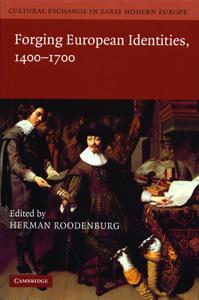 Forging European Identities 1400-1700 ( 4 Vol Set )