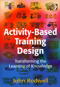 Activity Based Training Design Transforming the Learning of Knowledge