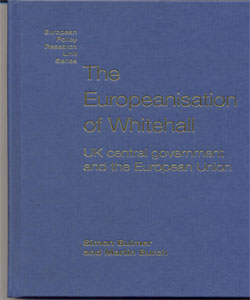 The Europeanisation of Whitehall UK central government and the European Union
