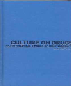 Culture on drugs Narco-cultural studies of high modernity