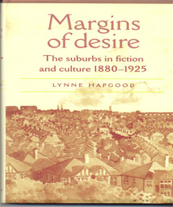 Margins of desire The suburbs in fiction and culture 1880–1925