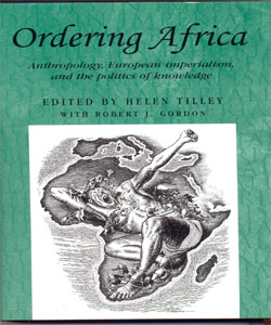 Ordering Africa Anthropology, Euopean imperialism and the politics of knowledge