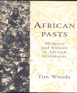 African pasts Memory and history in African literatures