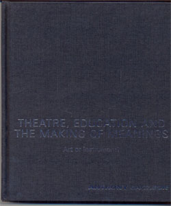 Theatre, education and the making of meanings Art or instrument?