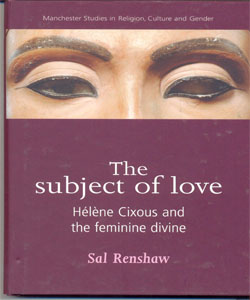 The subject of love Hélène Cixous and the feminine divine