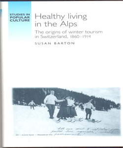 Healthy living in the Alps The origins of winter tourism in Switzerland, 1860–1914