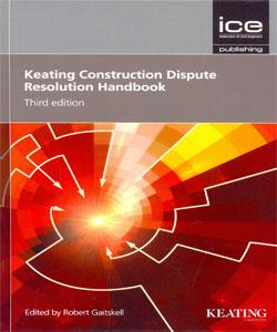 Keating Construction Dispute Resolution Handbook 3rd Ed.