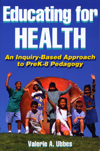 Education for Health : An Inquiry Based Approach to Prek-8 Pedagogy