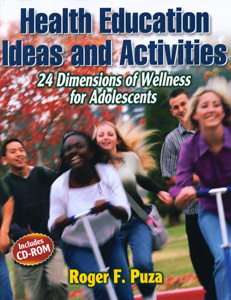 Health Education Ideas and Activities:24 Dimensions of Wellness for Adolescents