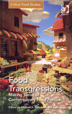Food Transgressions Making Sense of Contemporary Food Politics