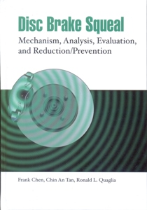 Disc Brake Squeal: Mechanism, Analysis, Evaluation, and Reduction/Prevention