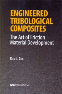 Engineered Tribological Composites: The Art of Friction Material Development