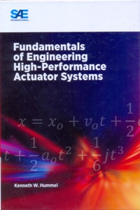 Fundamentals of Engineering High Performance Actuator Systems