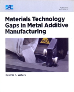 Materials Technology Gaps in Metal Additive Manufacturing