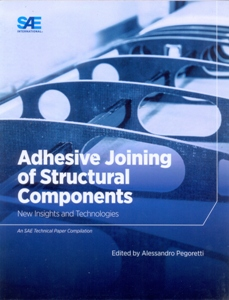 Adhesive Joining of Structural Components: New Insights and Technologies