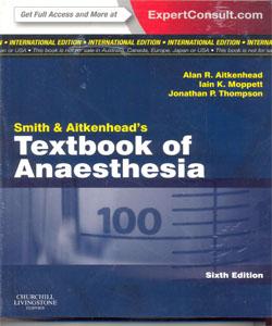 Smith and Aitkenhead's Textbook of Anaesthesia, International Edition 6Ed.