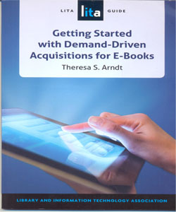 Getting Started with Demand-Driven Acquisitions for E-Books: A LITA Guide