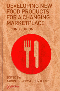 Developing New Food Products for a Changing Marketplace, Second Edition