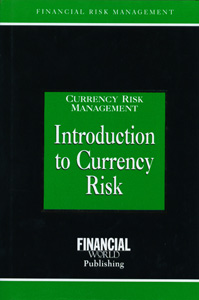 Currency Risk Management Introduction to Currency RIsk