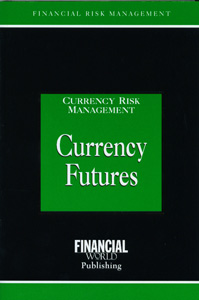 Currency Risk Management Currency Futures