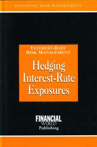 Interest Rate Risk Management Hedging Interest Rate Exposures