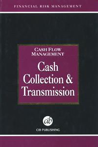 Cash Flow Management Cash Collection & Transmission