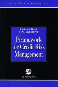 Credit Risk Management Framework for Credit Risk Management