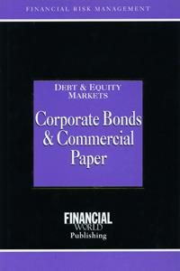 Debt & Equity Markets Corporate Bonds & Commercial Paper