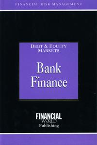 Debt & Equity Markets Bank Finance
