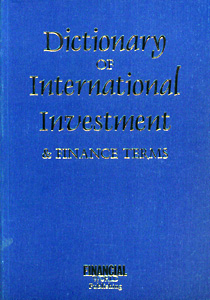 Dictionary of International Investment & Finance Terms