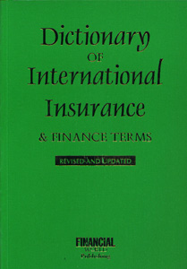 Dictionary of International Insurance & Finance Terms