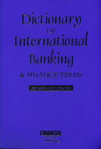 Dictionary of International Banking & Finance Terms