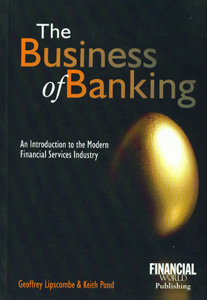 The Business of Banking an Introduction to the Modern Financial Service Industry 4th/ed