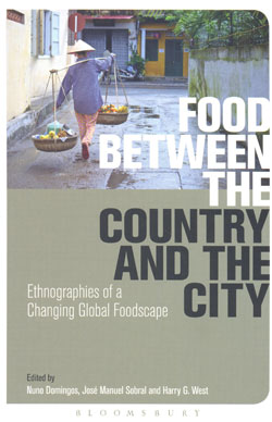 Food Between the Country and the City Ethnographies of a Changing Global Foodspace