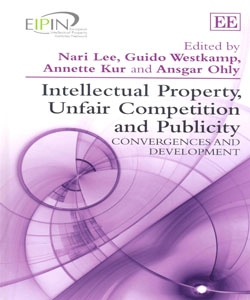 Intellectual Property Unfair Competition and Publicity Convergences and Development