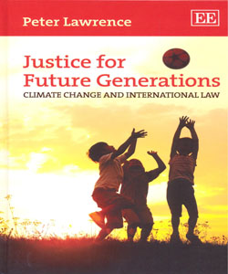 Justice for Future Generations Climate Change and International Law