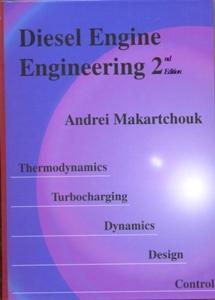 Diesel Engine Engineering 2: Thermodynamics, Turbocharging, Dynamics, Design, Control 2Ed.
