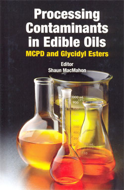 Processing Contaminants in Edible Oils MCPD and Glycidyl
