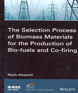 The Selection Process of Biomass Materials for the Production of Bio Fuels and Co Firing