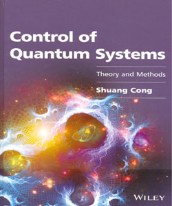 Control of Quantum Systems Theory and Methods