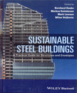 Sustainable Steel Buildings: A Practical Guide for Structures and Envelopes