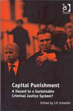 Capital Punishment A Hazard to a Sustainable Criminal Justice System