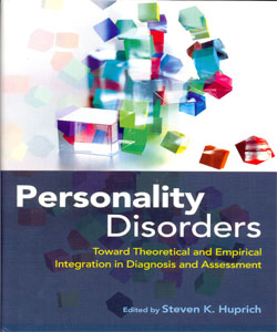 Personality Disorders: Toward Theoretical and Empirical Integration in Diagnosis and Assessment
