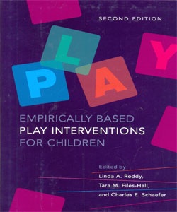 Empirically Based Play Interventions for Children 2Ed.
