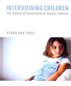 Interviewing Children: The Science of Conversation in Forensic Contexts