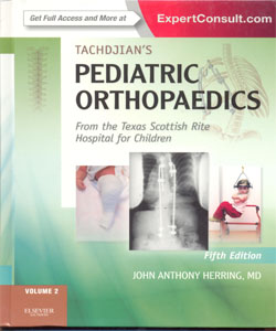 Tachdjian's Pediatric Orthopaedics: From the Texas Scottish Rite Hospital for Children 5Ed.